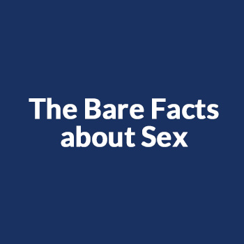 The Bare Facts about Sex