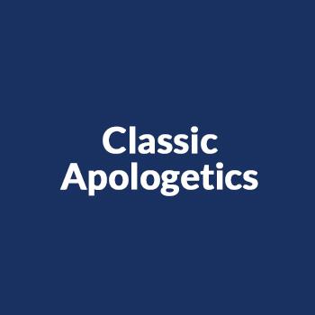 Classic Apologetics