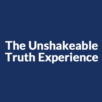The Unshakeable Truth Experience